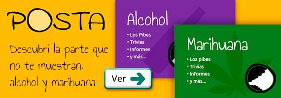 Posta. Descubrí la parte que no te muestran: Alcohol y Marihuana